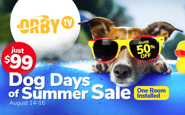 Orby TV Dog Days of Summer Sale